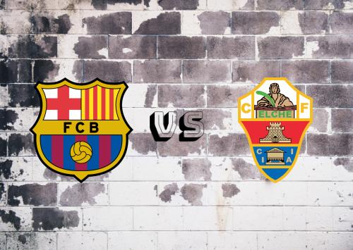 Barcelona vs Elche  Resumen y Partido Completo