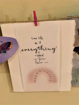"A birthday card that reads, ""Life life as if everything is rigged in your favor."" - Rumi"