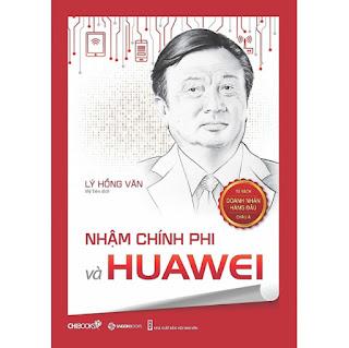 Nhậm Chính Phi Và Huawei ebook PDF-EPUB-AWZ3-PRC-MOBI