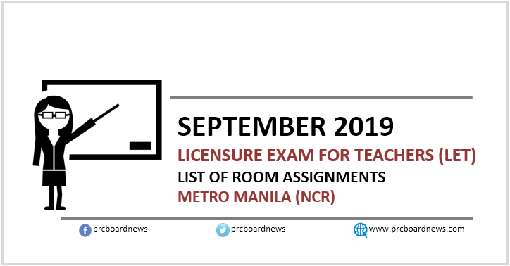 LET Room Assignments Manila: September 2019 Teachers board exam