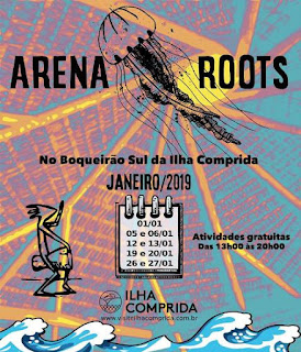 Com shows, oficinas e arte, Arena Roots prossegue sábado 12/01 e domingo 13/01, no Boqueirão Sul