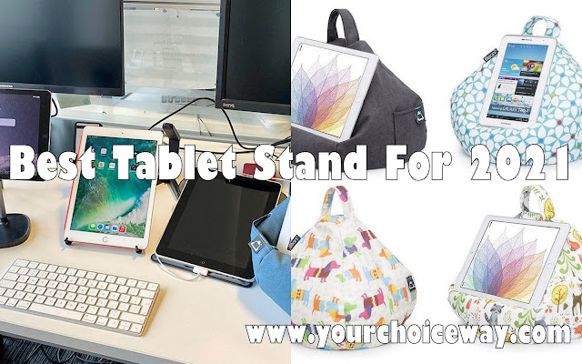 Best Tablet Stand For 2021 - Your Choice Way