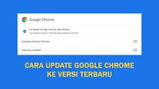 Cara Update Google Chrome Ke Versi Terbaru