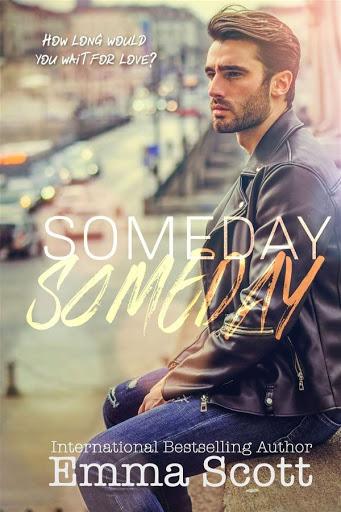 Someday, someday | Emma Scott