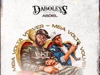 Daboless Feat. Abdiel - Meia Volta Volver | Download