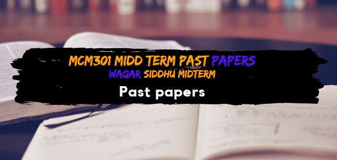 MCM301 Midterm Past Papers  Waqar Siddhu Solved