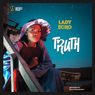 MUSIC: Lady Echo – Truth