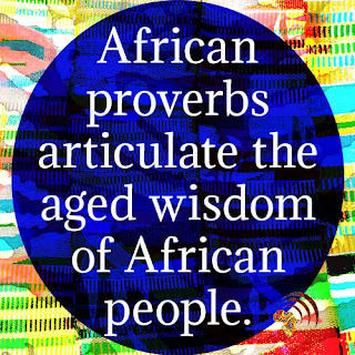 African proverbs articulate the aged wisdom of African people.