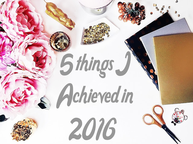 5 Things I Achieved in 2016