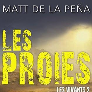 Les Vivants, tome 2 : Les proies de Matt De La Peña
