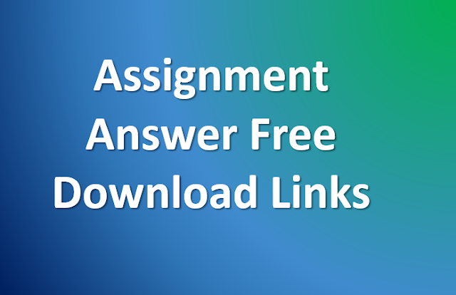 Assignment Answer Free Download Links