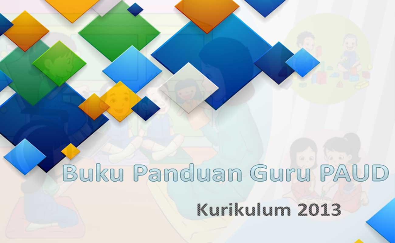 Download Buku Panduan Guru PAUD Kurikulum 2013