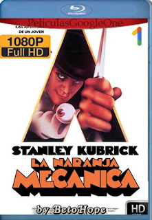 La Naranja Mecanica[1971] [1080p BRrip] [Latino-Inglés] [GoogleDrive]
