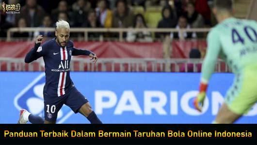 Panduan Terbaik Dalam Bermain Taruhan Bola Online Indonesia