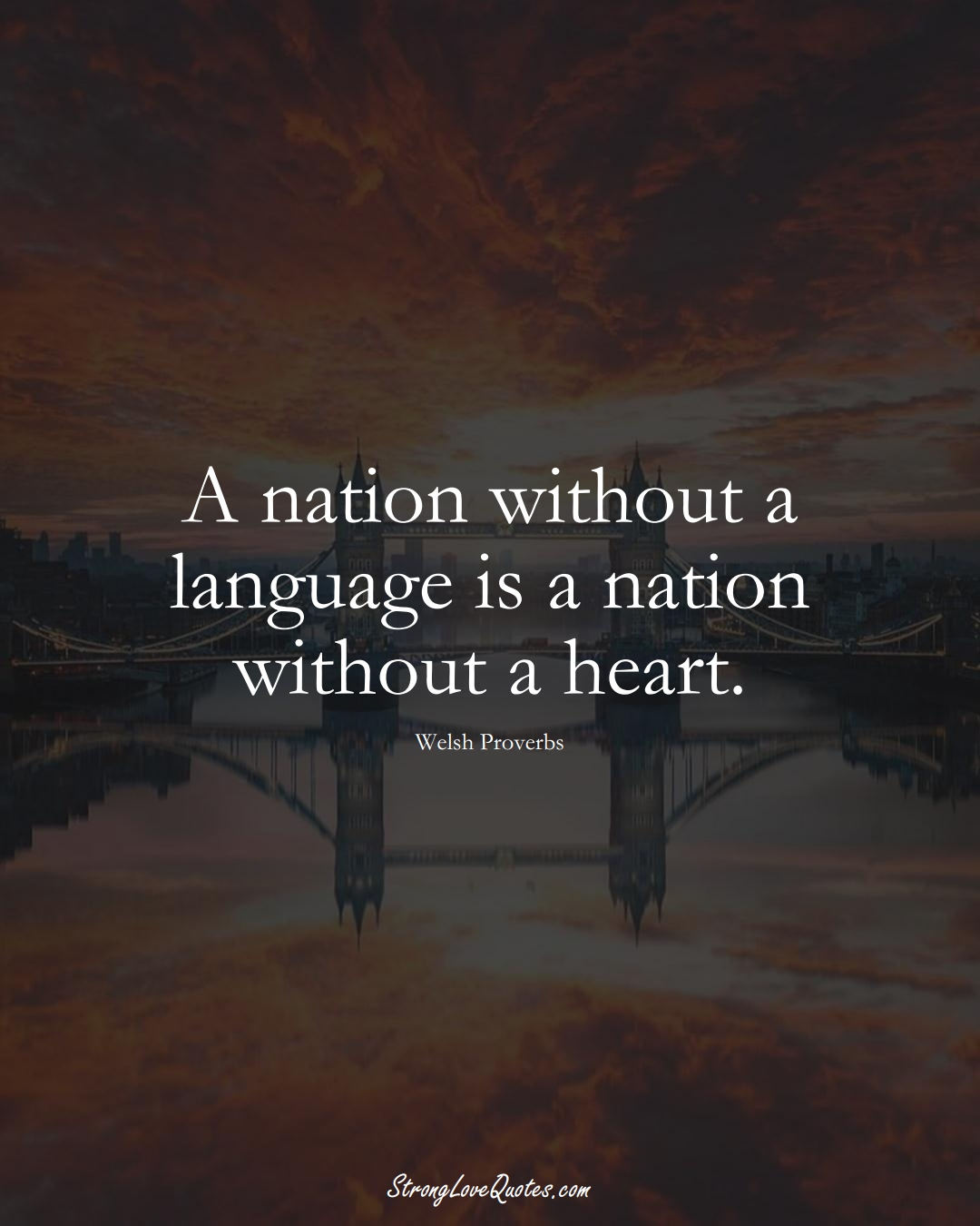 A nation without a language is a nation without a heart. (Welsh Sayings);  #EuropeanSayings