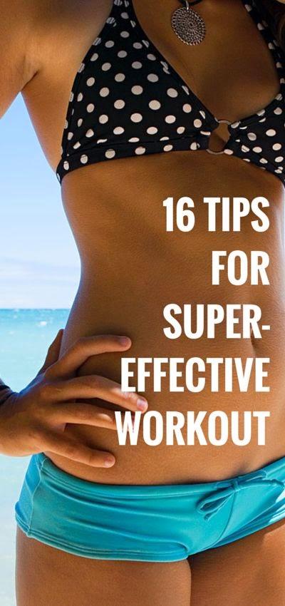 16 Tips For Super Effective Workou