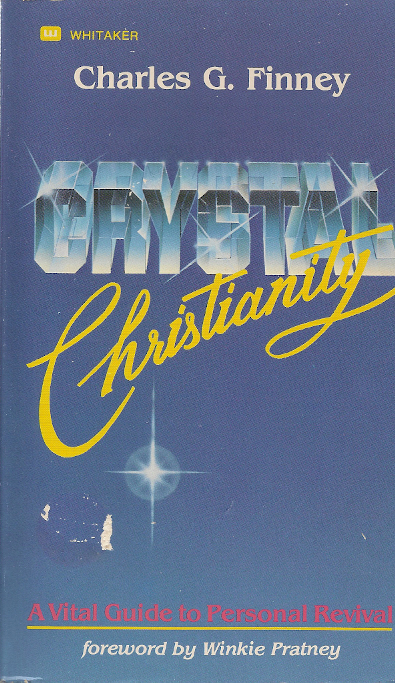 Charles G. Finney-Crystal Christianity-