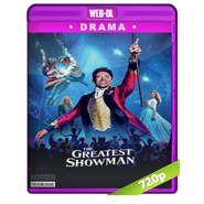El Gran Showman (2017) WEB-DL 720p Audio Dual Latino-Ingles