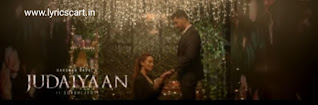 Judaiyaan Lyrics-Darshan Raval & Shreya Ghoshal