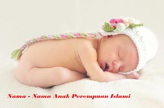 Kumpulan Nama - Nama Anak Perempuan Islami Pilihan