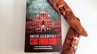 """Sen czy jawa, czyli recenzja powieści """"Czas zmierzchu"""" - Dmitry Glukhovsky."""