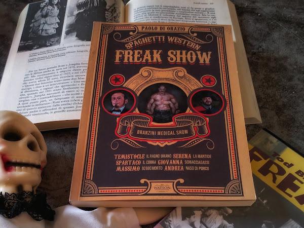 Spaghetti Western Freakshow. Il risorgimento dei mostri di Paolo Di Orazio