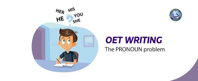 OET Writing - PRONOUN problem