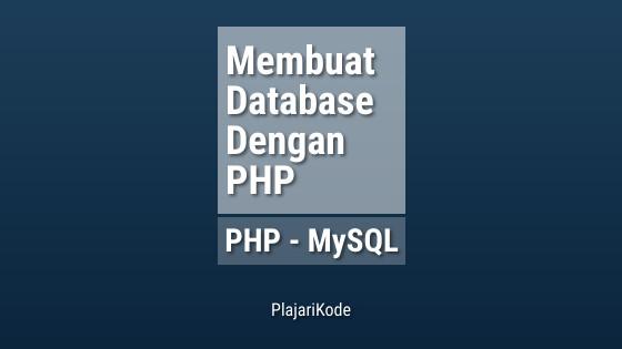 PlajariKode - Membuat database dengan PHP
