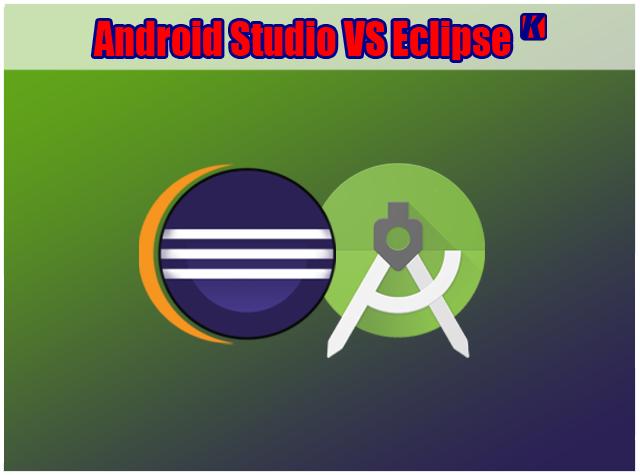 Android Studio VS Eclipse, Manakah Yang Lebih Unggul ?