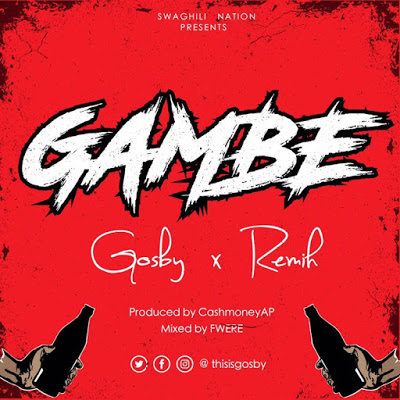 Download Audio | Gosby Ft. Remih - Gambe