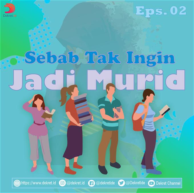 Sebab Tak Ingin Jadi Murid (eps. 2)