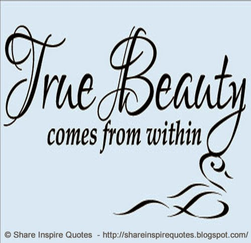 True Beauty Comes From Within Share Inspire Quotes Inspiring