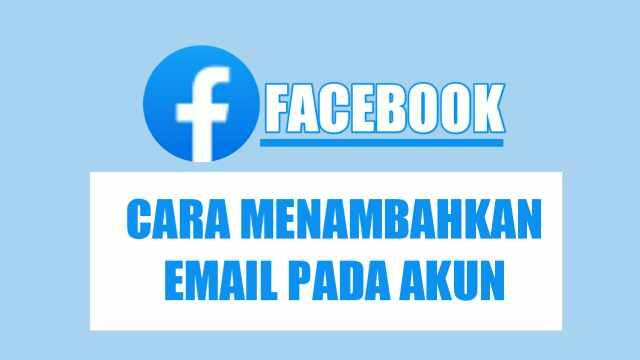 Cara Menambahkan Email di Facebook