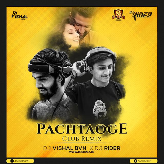 Pachtaoge (Club Remix) – DJ VISHAL BVN & DJ RIDER