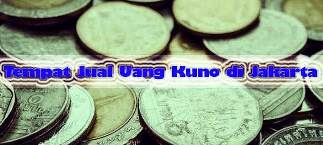 Tempat Jual Uang Kuno di Jakarta