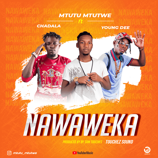 Mtutu Ft. Young Dee & Chadala - Nawaweka (Audio) MP3 DOWNLOAD
