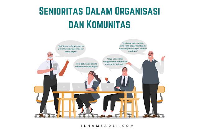 Senioritas Dalam Organisasi dan Komunitas