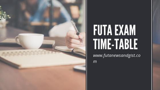 Final 1st Semester Examination Timetable 2018/2019 - FutaNewsandGist