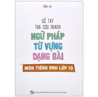 Sổ Tay Tra Cứu Nhanh Ngữ Pháp Từ Vựng Dạng Bài Môn Tiếng Anh Lớp 10 ebook PDF EPUB AWZ3 PRC MOBI