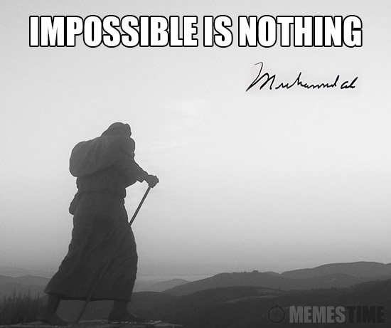Meme Muhammad Ali - Impossible is Nothing!