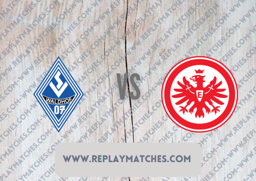 Waldhof Mannheim vs Eintracht Frankfurt -Highlights 08 August 2021