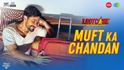 Muft Ka Chandan Lyrics - Lootcase