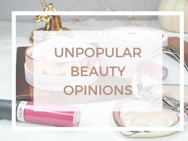 Unpopular Beauty Opinions