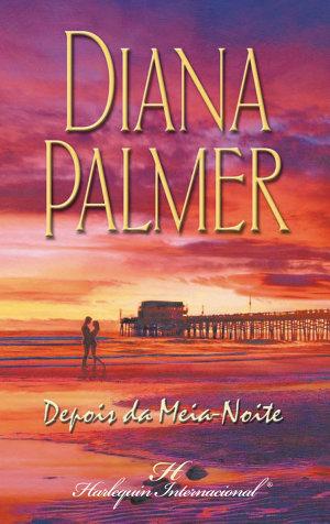 Depois da meia-noite - Diana Palmer