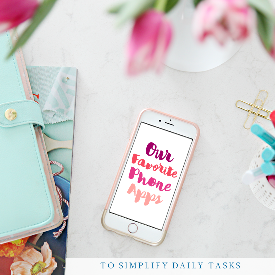 Our Favorite Phone Apps To Simplify Daily Tasks