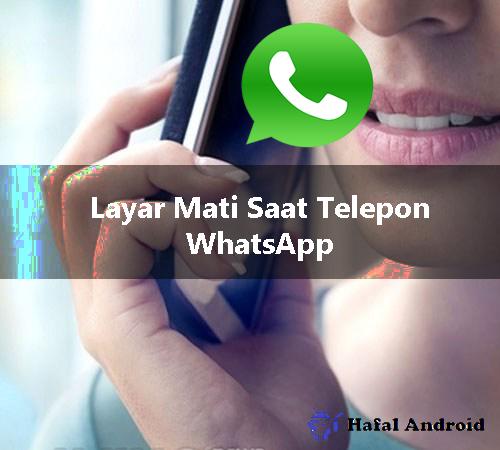 √ 5 Cara Mengatasi Layar Mati Saat Telepon WhatsApp
