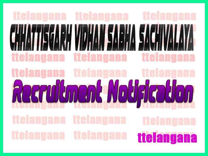 Chhattisgarh Vidhan Sabha Sachivalaya Recruitment Notification