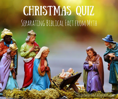 Christmas Quiz: Separating Biblical Fact from Myth | scriptureand.blogspot.com