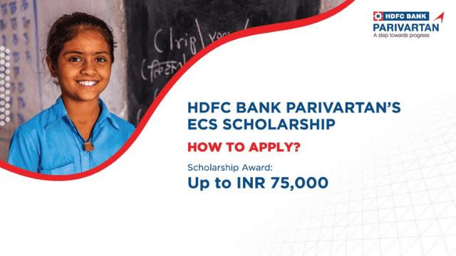 HDFC Bank Parivartan's ECS Scholarship 2021-22 Apply Online