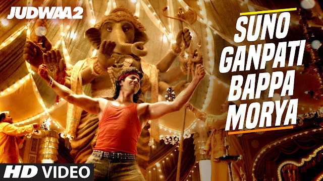 Suno Ganpati Bappa Morya Lyrics Judwaa 2 Movie